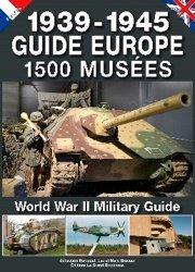 Guide Europe 1500 musées 1939-1945. 6e édition. Edition bilingue français-anglais