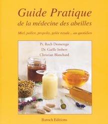 Guide pratique de la médecine des abeilles