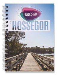 Guidez-moi à Hossegor