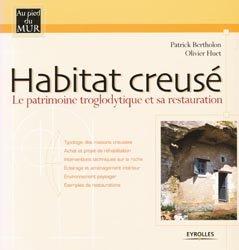 Habitat creusé Le patrimoine troglodytique et sa restauration
