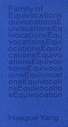 Haegue Yang. Family of Equivocations, Edition bilingue français-anglais