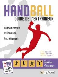 Handball. Guide de l'entraîneur : fondamentaux, préparation, entraînement