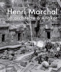 Henri Marchal, une vie pour Angkor