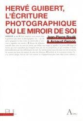 Hervé Guibert. L'écriture photographique ou le miroir de soi
