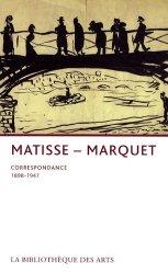 Henri Matisse-Albert Marquet. Correspondance 1898-1947
