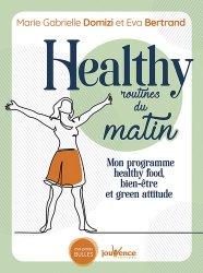 Healthy routines du matin. Mon programme healthy food, bien-être et green attitude