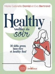 Healthy routines du soir. 30 défis green, bien-être et healthy food