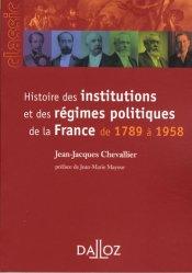 Histoire des institutions et des régimes politiques de la France de 1789 à 1958. 9e édition
