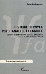 Histoire de Psyfa - Psychanalyse et famille. Lectures et conversations avec les fondateurs : Evelyne et Jean-Georges Lemaire