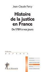 Histoire de la justice en France. De 1789 à nos jours
