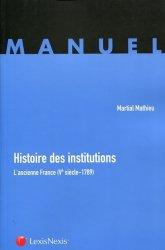 Histoire des institutions. L'ancienne France (Ve siècle-1789)