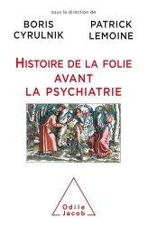 Histoires de la folie avant la psychiatrie