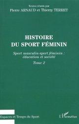 Histoire du sport féminin. Tome 2, Sport masculin-sport féminin : éducation et société