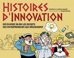 Histoires d'innovation - Découvrez en BD les secrets des entrepreneurs qui réussissent