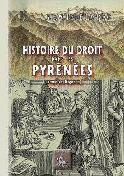 La couverture et les autres extraits de Histoire du droit dans les Pyrénées. Comté de Bigorre