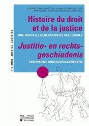 Histoire du droit et de la justice : une nouvelle génération de recherches