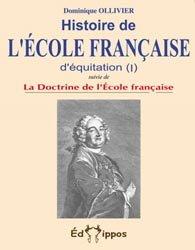 Histoire de l'école française d'équitation Tome 1