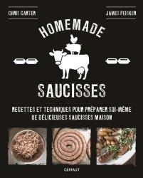 Homemade saucisses. Recettes et techniques pour préparer soi-même de délicieuses saucisses maison