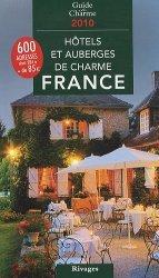 Hôtels et auberges de charme en France 2010