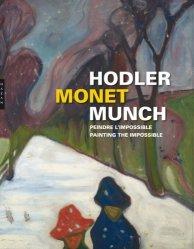 Hodler, Monet, Munch. Peindre l'impossible, Edition bilingue français-anglais