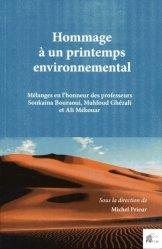 Hommage à un printemps environnemental. Mélanges en l'honneur des professeurs Soukaina Bouraoui, Mahfoud Ghézali et Ali Mékouar