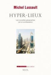 Hyper-lieux. Les nouvelles géographies politiques de la mondialisation