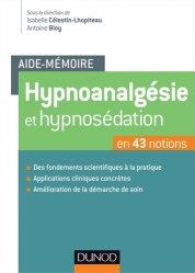Hypnoanalgésie et hypnosédation en 43 notions