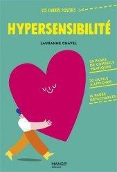 Hypersensibilité. 50 pages de conseils pratiques, 20 outils à afficher, 16 pages détachables