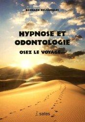 Hypnose et odontologie, osez le voyage...