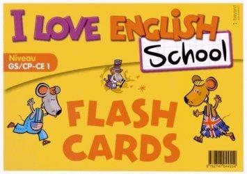 I Love English School Niveau GS/CP-CE1