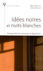 Idées noires et nuits blanches. Comprendre et surmonter la dépression