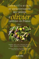 Identification et caractérisation des variétés d'olivier cultivées en France Tome 1