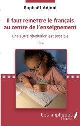 Il faut remettre le français au centre de l'enseignement