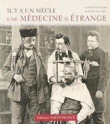 Il y a un siècle une médecine si étrange