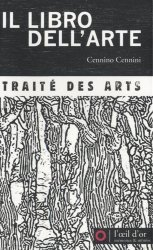 Il libro dell'arte. Traité des arts