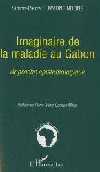 Imaginaire de la maladie au Gabon