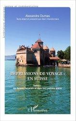 Impressions de voyage : en Suisse. Tome 1, En Suisse romande et dans les cantons alpins