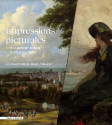 Impressions picturales de Dürer à Rops