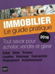 Immobilier. Le guide pratique, Edition 2016
