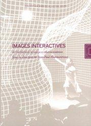 Images interactives. Art contemporain, recherche et création numérique