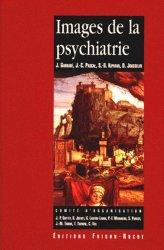 Images de la psychiatrie. Actes des Journées d'Avignon organisées par l'Association française de psychiatrie ; l'Association française des psychiatres d'exercice privé ; l'Association scientifique des psychiatres du service public ; l'Évolution psychiatri