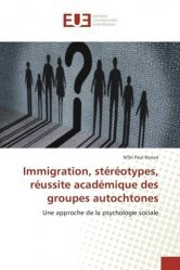 Immigration, stéréotypes, réussite académique des groupes autochtones. Une approche de la psychologie sociale