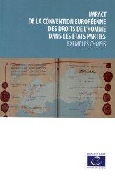 Impact de la Convention européenne des droits de l'homme dans les Etats parties. Exemples choisis