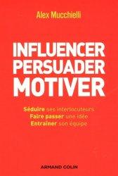Influencer, persuader, motiver. De nouvelles techniques