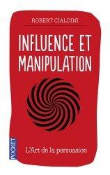 Influence et manipulation. Edition revue et augmentée