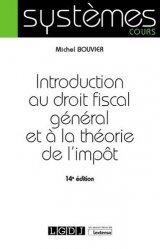 Introduction au droit fiscal général et à la théorie de l'impôt. 14e édition