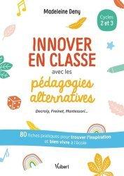 Innover en classe avec les pédagogies alternatives - Decroli, Freinet, Montessori...