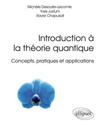 Introduction à la théorie quantique - Concepts, pratiques et applications