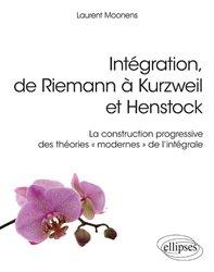 Intégration, de Riemann à Kurzweil et Henstock