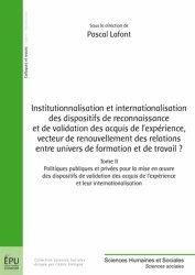 Institutionnalisation et internationalisation des dispositifs de reconnaissance et de valisation des acquis de l'expérience, vecteur de renouvellement des relations entre univers de formation et de travail